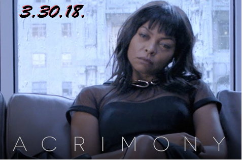 TARAJI'S HOT NEW FILM, ACRIMONY GIVES NEW LIFE TO THE #METOO AND TIME'S UP MOVEMENT